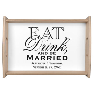 Eat, Drink, and Be Married Custom Wedding Serving Tray