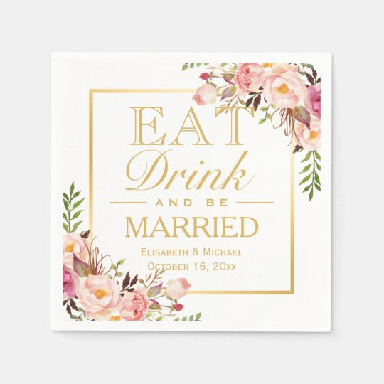 EAT Drink and Be Married Elegant Chic Floral