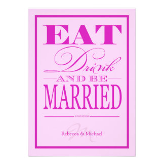 Eat Drink and be Married - Modern Pink Purple Custom Invitations