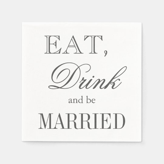Eat drink and be married paper wedding napkins