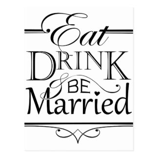 Eat, Drink and be Married Postcard