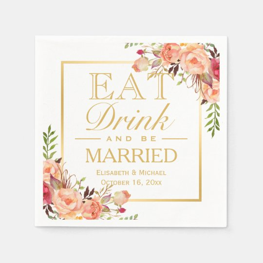 EAT Drink and Be Married Rustic Orange Floral
