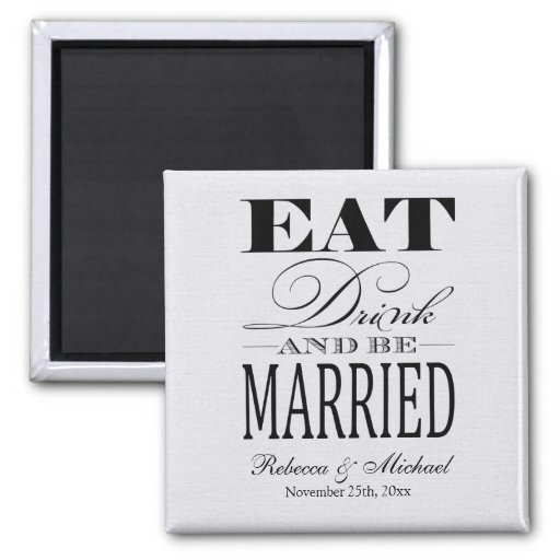 Eat Drink and be Married -  Save the Date Magnets