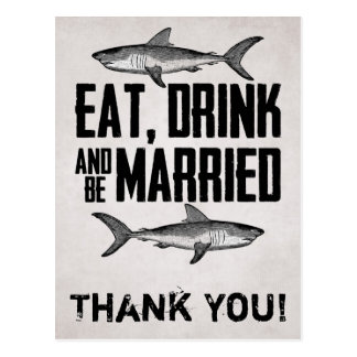 Eat Drink and be Married Shark Wedding Thank You Postcard