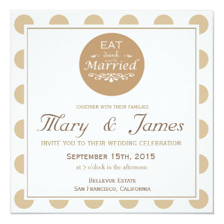 """""""EAT, DRINK AND BE MARRIED"""" TONDO (brown square) 13 Cm X 13 Cm Square Invitation Card"""