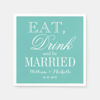 Eat drink and be married turquoise wedding napkins paper napkin