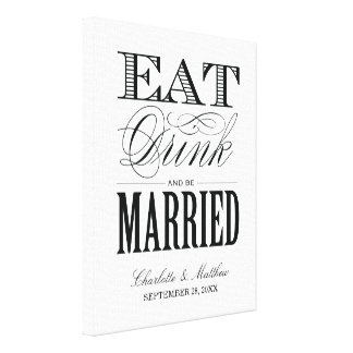 EAT DRINK AND BE MARRIED | WEDDING CANVAS STRETCHED CANVAS PRINT