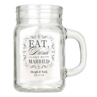 Eat drink and be married wedding mason jar