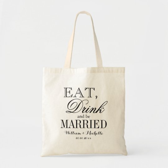 Eat drink and be married wedding party tote