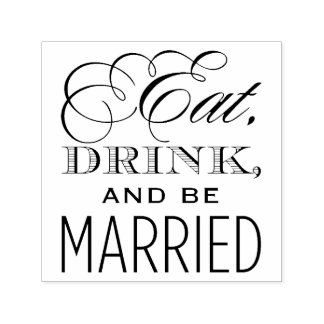 Eat Drink and Be Married | Wedding Self-inking Stamp