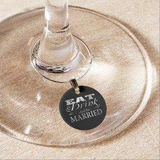 Eat Drink And Be Married Wedding Wine Charm