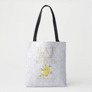 Eat, Drink and be Married  Yellow Flowers on White Tote Bag