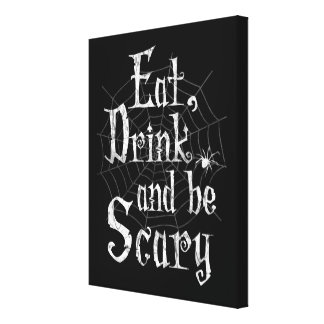 Eat, Drink and be Scary Halloween Funny Spider Web Stretched Canvas Print