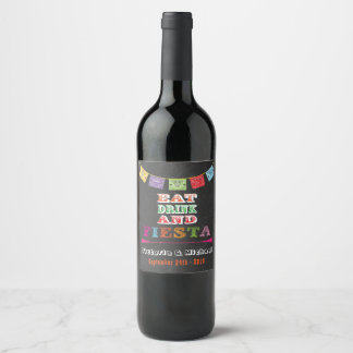 Eat Drink and Fiesta Mexican banner wine label
