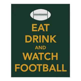 Eat Drink and Watch Football print in Packer color