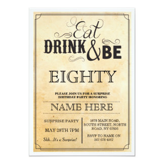 Eat Drink & Be 80 or Any Age Birthday Party Invite