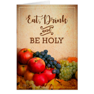 Eat, Drink & Be Holy Feast of Tabernacles Card