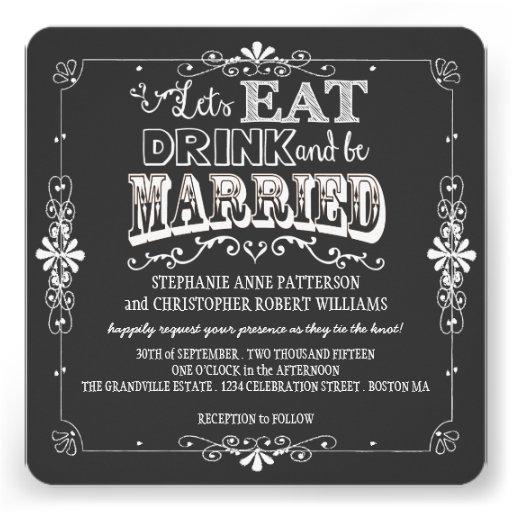 Eat, Drink & Be Married Chalkboard Style Wedding Custom Invite