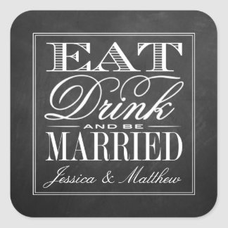 Eat, Drink & Be Married Chalkboard Wedding Square Sticker