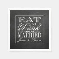 Eat, Drink & Be Married Chalkboard Wedding Standard Cocktail Napkin