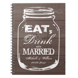 Eat drink be married mason jar wedding guest book spiral notebook