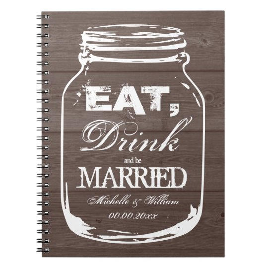 Eat drink be married mason jar wedding guest