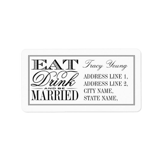 Eat, Drink & Be Married Modern Black/White Wedding Address Label