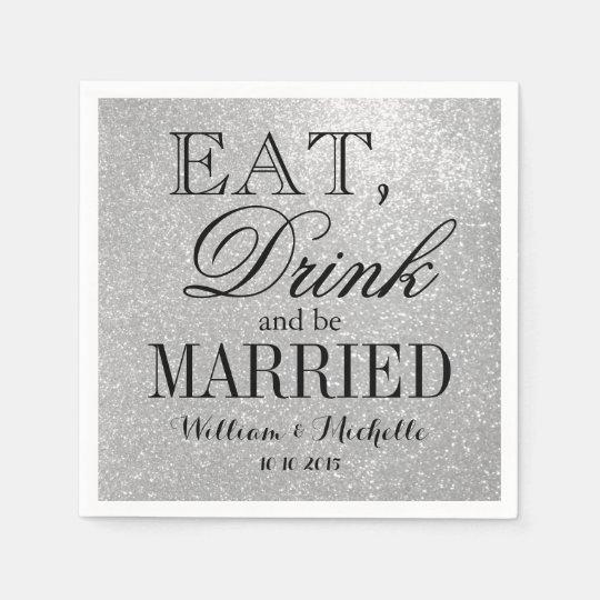Eat drink be married silver glitter wedding napkin