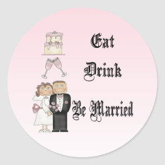 Eat Drink Be Married Round Stickers