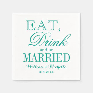 Eat drink be married turquoise wedding napkins paper napkin