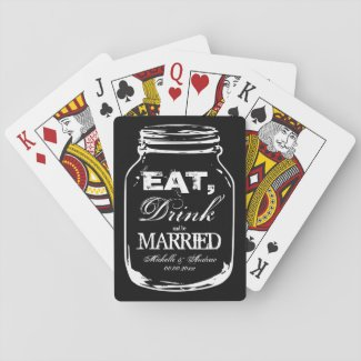 Eat drink be married playing cards