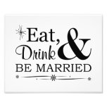 Eat, Drink & Be Married Wedding Sign Photo Art