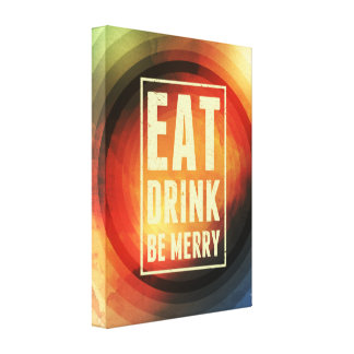 Eat, Drink, Be Merry Canvas Print
