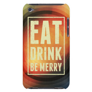 Eat, Drink, Be Merry Barely There iPod Case