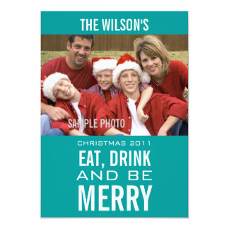 EAT DRINK BE MERRY PHOTO CHRISTMAS CARD TURQUOISE 13 CM X 18 CM INVITATION CARD