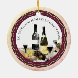 Eat drink be merry wine Christmas ornament