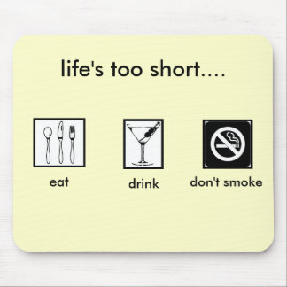 eat.drink.don't smoke. mouse mat