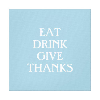 Eat Drink Give Thanks Kitchen Art, Light Blue Canvas Print