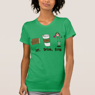 Eat! Drink! Scrap! on Kelly Green T Shirts