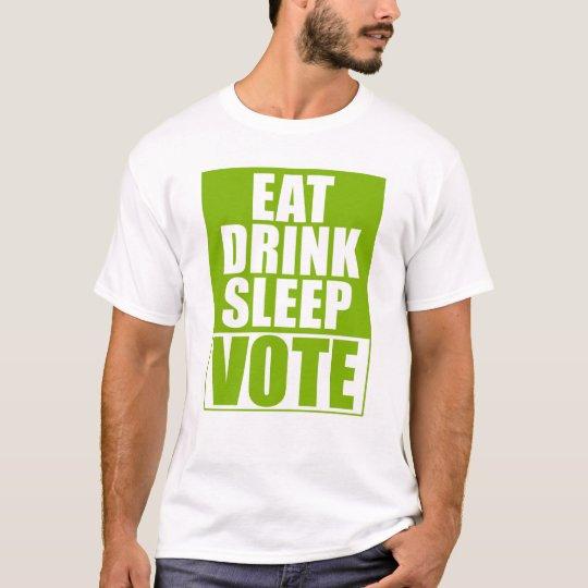 Eat Drink Sleep Vote T-Shirt