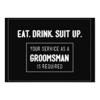 Eat Drink Suit up- Be my groomsman Card