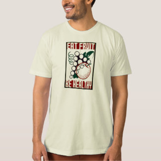Eat Fruit - Be Healthy - WPA Poster - T Shirts