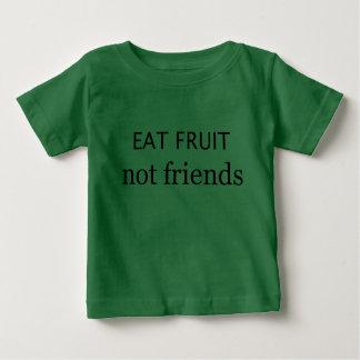 Eat fruit not friends baby T-Shirt