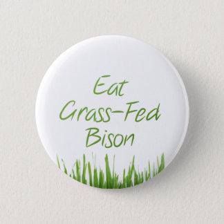 Eat Grass-Fed Bison 6 Cm Round Badge
