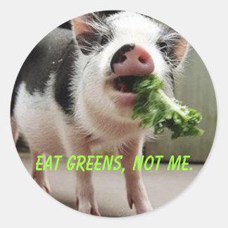 Eat greens, not me. round sticker