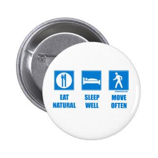 Eat healthy, sleep well, move often 6 cm round badge