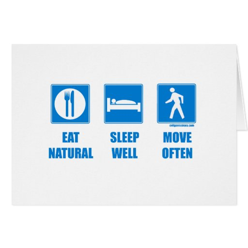 Eat healthy, sleep well, move often greeting cards