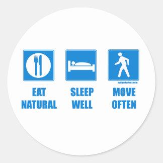 Eat healthy, sleep well, move often round sticker