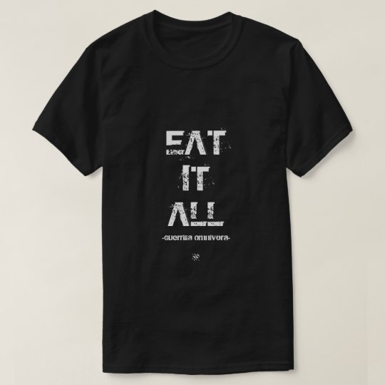 eat it all T-Shirt