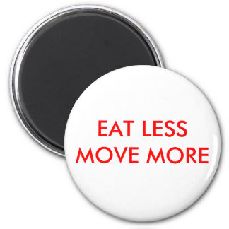 EAT LESS MOVE MORE MAGNET
